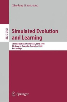 Simulated Evolution and Learning: 7th International Conference, SEAL 2008, Melbourne, Australia, December 7-10, 2008. Proceedings