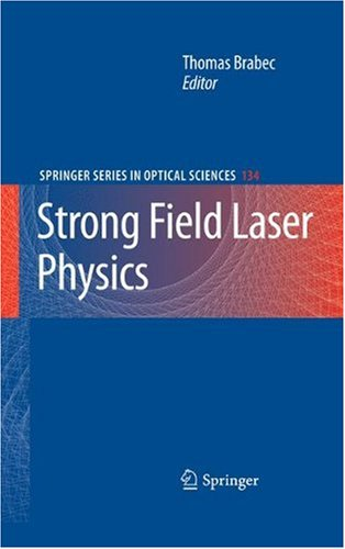 Strong Field Laser Physicsq
