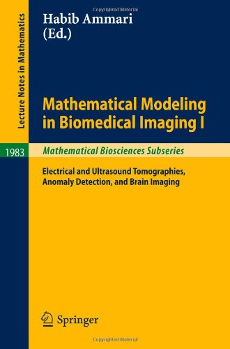 Mathematical Modeling in Biomedical Imaging I: Electrical and Ultrasound Tomographies, Anomaly Detection, and Brain Imaging