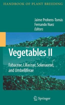Vegetables II: Fabaceae, Liliaceae, Solanaceae, and Umbelliferae