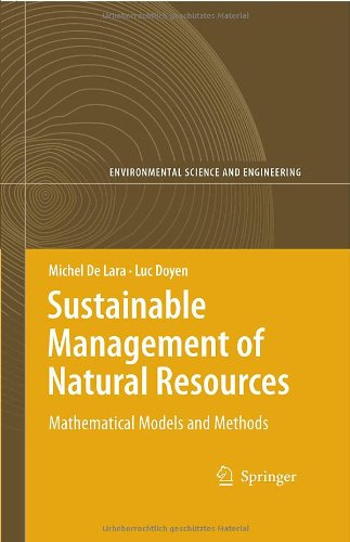 Sustainable Management of Natural Resources: Mathematical Models and Methods (Environmental Science and Engineering   Environmental Science)
