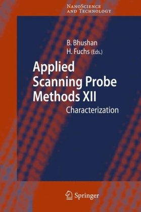 Applied Scanning Probe Methods XII: Characterization (NanoScience and Technology) (No. XII)