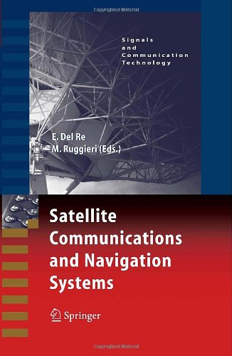 Satellite Communications and Navigation Systems (Signals and Communication Technology)