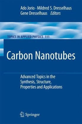 Carbon Nanotubes: Advanced Topics in the Synthesis, Structure, Properties and Applications