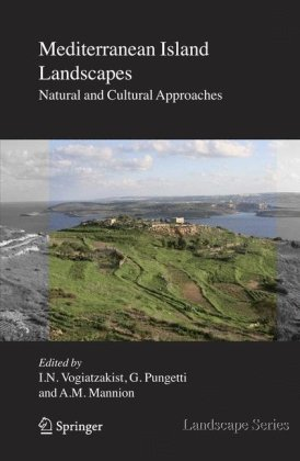 Mediterranean Island Landscapes: Natural and Cultural Approaches (Landscape Series) (Landscape Series)