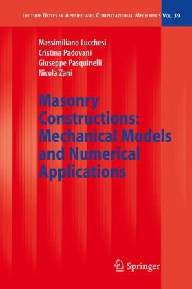 Masonry Constructions: Mechanical Models and Numerical Applications (Lecture Notes in Applied and Computational Mechanics)