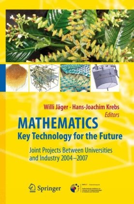Mathematics – Key Technology for the Future: Joint Projects Between Universities and Industry 2004–2007