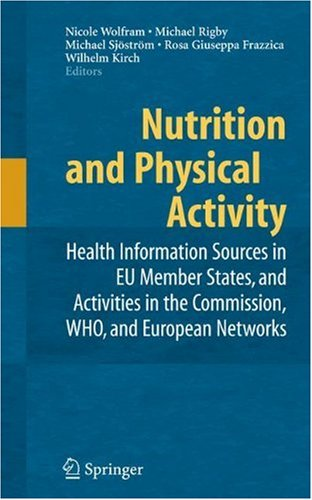 Nutrition and Physical Activity: Health Information Sources in EU Member States, and Activities in the Commission, WHO, and European Networks