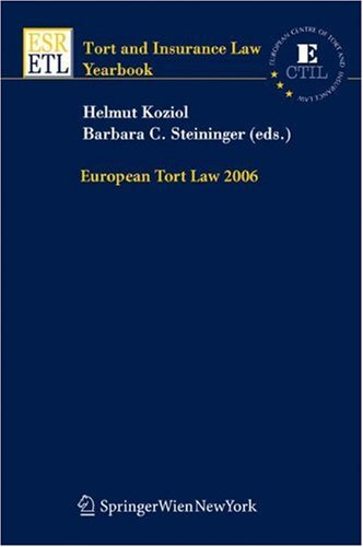 European Tort Law 2006 (Tort and Insurance Law   Tort and Insurance Law - Yearbooks)