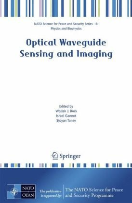Optical Waveguide Sensing and Imaging (NATO Science for Peace and Security Series, B: Physics and Biophysics)
