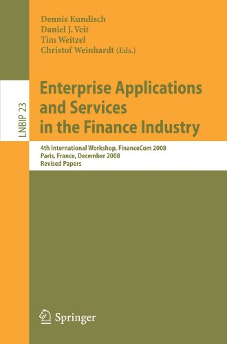 Enterprise Applications and Services in the Finance Industry: 4th International Workshop, FinanceCom 2008, Paris, France, December 13, 2008, Revised P
