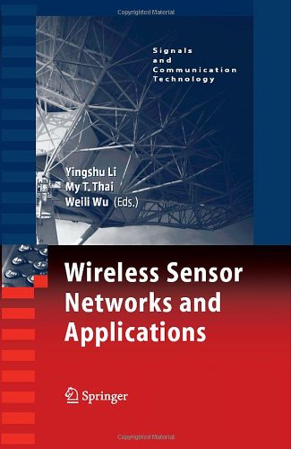 Wireless Sensor Networks and Applications (Signals and Communication Technology)