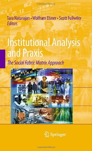 Institutional Analysis and Praxis: The Social Fabric Matrix Approach
