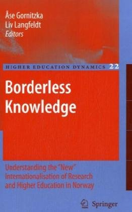Borderless Knowledge: Understanding the \new\ internationalisation of research and higher education in Norway