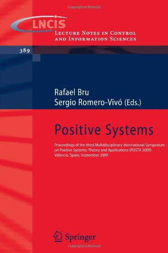 Positive Systems: Proceedings of the third Multidisciplinary International Symposium on Positive Systems: Theory and Applications (POSTA 2009) Valenci