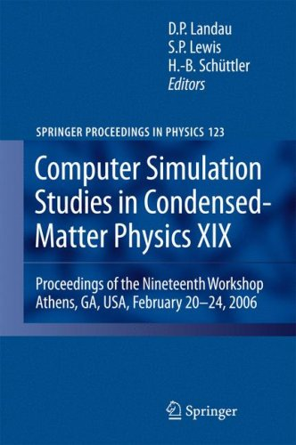 Computer Simulation Studies in Condensed-Matter Physics XIX: Proceedings of the Nineteenth Workshop Athens, GA, USA, February 20--24, 2006 (Springer P