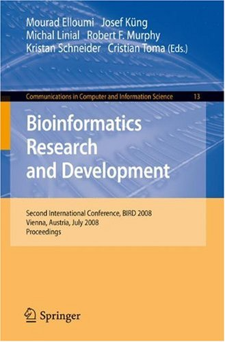 Bioinformatics Research and Development: Second International Conference, BIRD 2008, Vienna, Austria, July 7-9, 2008 Proceedings (Communications in Co