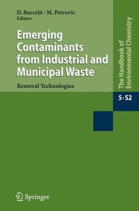 Emerging Contaminants from Industrial and Municipal Waste: Removal Technologies