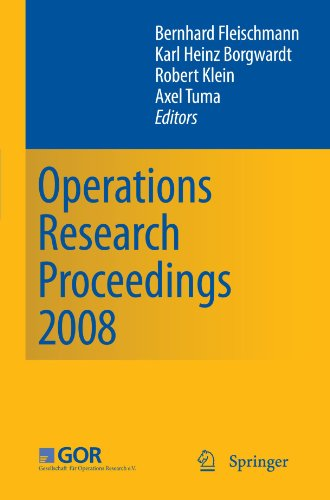 Operations Research Proceedings 2008: Selected Papers of the Annual International Conference of the German Operations Research Society (GOR) Universit