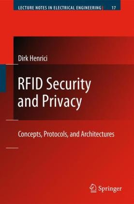RFID Security and Privacy: Concepts, Protocols, and Architectures (Lecture Notes Electrical Engineering)