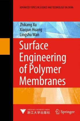 Surface Engineering of Polymer Membranes (Advanced Topics in Science and Technology in China)q