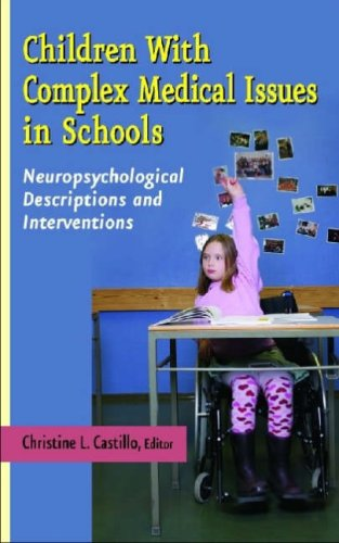 Children with Complex Medical Issues in Schools: Neuropsychological Descriptions and Interventions