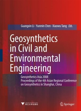 Geosynthetics in Civil and Environmental Engineering: Geosynthetics Asia 2008 Proceedings of the 4th Asian Regional Conference on Geosynthetics in Sha