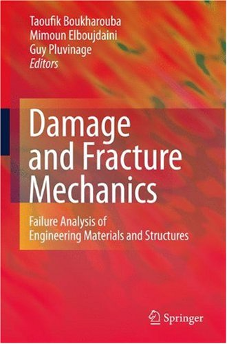 Damage and Fracture Mechanics: Failure Analysis of Engineering Materials and Structures