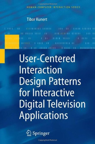 User-Centered Interaction Design Patterns for Interactive Digital Television Applicationsq