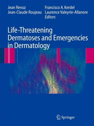 Life-Threatening Dermatoses and Emergencies in Dermatology