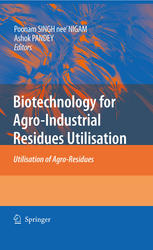 Biotechnology for Agro-Industrial Residues Utilisation: Utilisation of Agro-Residues
