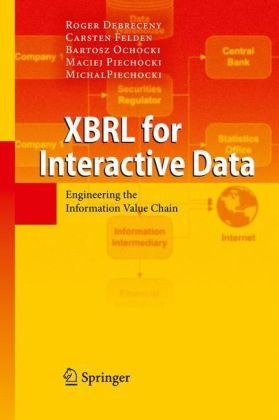 XBRL for Interactive Data: Engineering the Information Value Chain