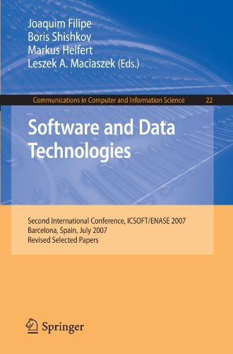Software and Data Technologies: Second International Conference, ICSOFT ENASE 2007, Barcelona, Spain, July 22-25, 2007, Revised Selected Papers (Commu