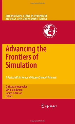 Advancing the Frontiers of Simulation: A Festschrift in Honor of George Samuel Fishman