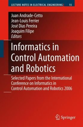 Informatics in Control Automation and Robotics: Selected Papers from the International Conference on Informatics in Control Automation and Robotics 20