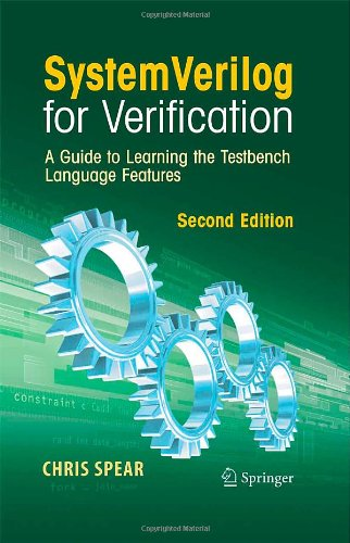 SystemVerilog for Verification, Second Edition: A Guide to Learning the Testbench Language Features