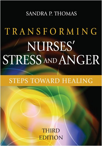Transforming Nurses Stress and Anger: Steps toward Healing, Third Edition