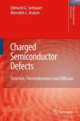 Charged Semiconductor Defects: Structure, Thermodynamics and Diffusion