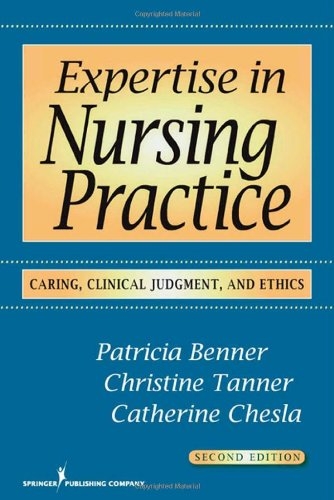 Expertise in Nursing Practice: Caring, Clinical Judgment, and Ethics, Second Edition
