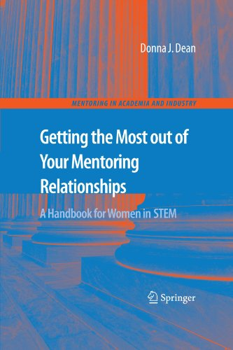 Getting the Most out of your Mentoring Relationships: A Handbook for Women in STEM