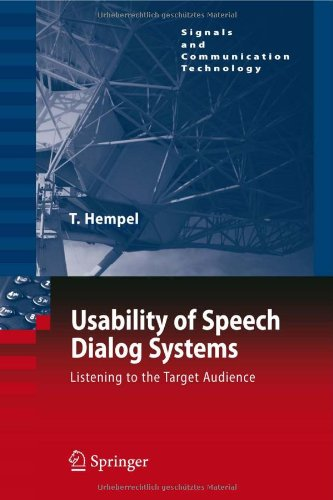 Usability of Speech Dialog Systems: Listening to the Target Audience (Signals and Communication Technology)
