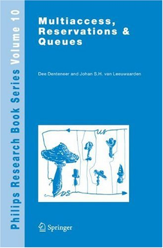 Multiaccess, Reservations & Queues (Philips Research Book Series)