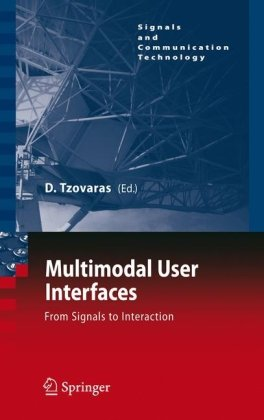 Multimodal User Interfaces: From Signals to Interaction (Signals and Communication Technology)