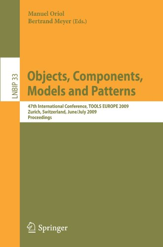 Objects, Components, Models and Patterns: 47th International Conference, TOOLS EUROPE 2009, Zurich, Switzerland, June 29-July 3, 2009, Proceedings (Le