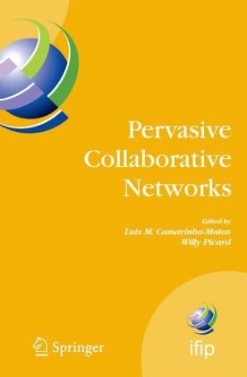 Pervasive Collaborative Networks: IFIP TC 5 WG 5.5 Ninth Working Conference on VIRTUAL ENTERPRISES, September 8-10, 2008, Poznan, Poland (IFIP Interna