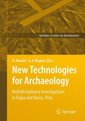 New Technologies for Archaeology: Multidisciplinary Investigations in Palpa and Nasca, Peru