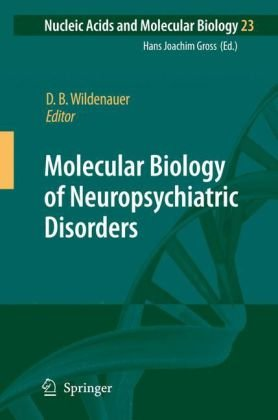 Molecular Biology of Neuropsychiatric Disorders (Nucleic Acids and Molecular Biology, 23)