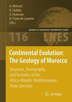 Continental Evolution: The Geology of Morocco: Structure, Stratigraphy, and Tectonics of the Africa-Atlantic-Mediterranean Triple Junction (Lecture No