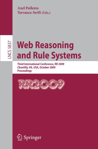 Web Reasoning and Rule Systems: Third International Conference, RR 2009, Chantilly, VA, USA, October 25-26, 2009, Proceedings