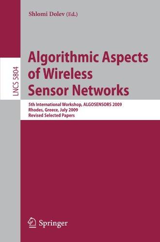 Algorithmic Aspects of Wireless Sensor Networks: 5th International Workshop, ALGOSENSORS 2009, Rhodes, Greece, July 10-11, 2009. Revised Selected Pape